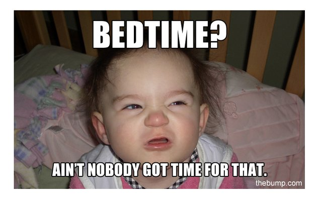 bedtime-aint-nobody-got-time-for-that